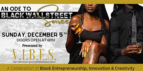 V.I.B.E.S. 5th Annual Holiday Networking Soiree ,An Ode to Black Wallstreet tickets