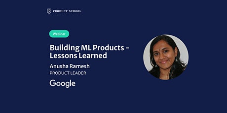 Webinar: Building ML Products - Lessons Learned by Google Product Leader tickets