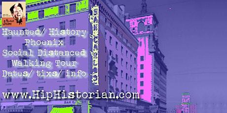 Haunted/ History Phoenix Social Distanced Walking Tour 10/2 tickets