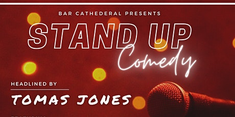 Bar Cathedral Presents : Stand Up Comedy with Tomas Jones tickets