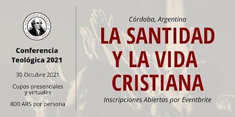La Santidad y La Vida Cristiana - Conferencia Teológica 2021 entradas