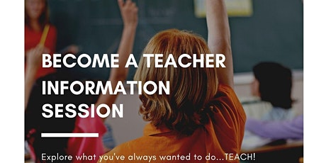 BECOME A TEACHER INFORMATION SESSION tickets
