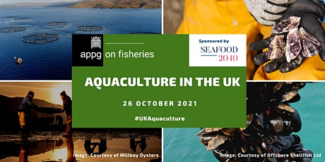 Seafood 2040 and APPG on Fisheries: Aquaculture in the UK tickets