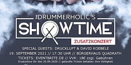 ZUSATZSHOW DRUMMERHOLIC'S SHOWTIME 2021 Tickets