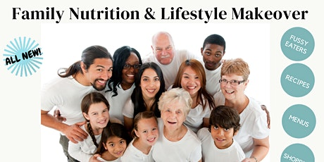 Family Nutrition & Lifestyle Makeover.... tickets