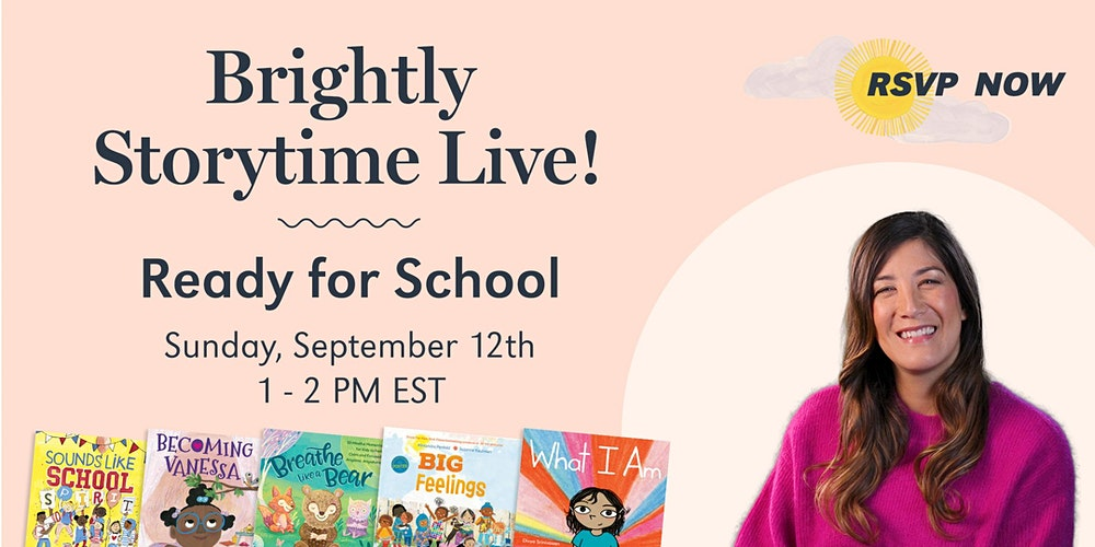 Brightly Storytime LIVE: Ready for School! Tickets, Sun, Sep 12, 2021 at  1:00 PM | Eventbrite