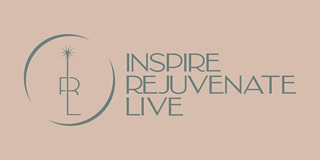 Inspire Rejuvenate Live (IRL) @ The Good House tickets