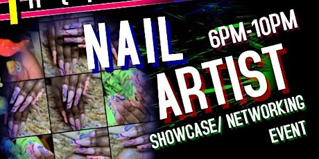 Nail Artist Talent Showcase/Networking Event tickets