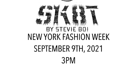 """STEVIE BOI PRESENTS """"SK8T"""" BY SB S/S 21 COLLECTION NEW YORK FASHION WEEK tickets"""