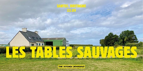 LES TABLES SAUVAGES BY THE KITCHEN DEMOCRACY tickets