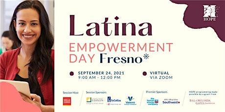 2021 Latina Empowerment Day - Fresno (Virtual) tickets