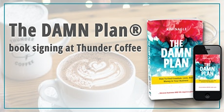 The DAMN Plan Book Signing with Author, Kim Nagle tickets
