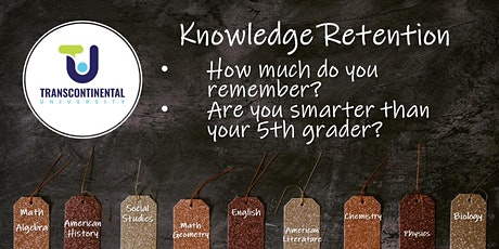 Knowledge Retention – are you smarter than your 5th grader? tickets