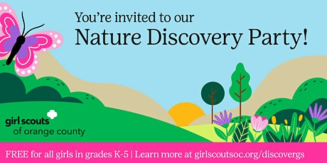 Girl Scout Nature Discovery Party! - IN PERSON - Yorba Linda tickets