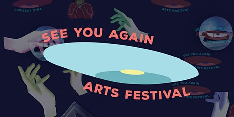 The See You Again Arts Festival tickets