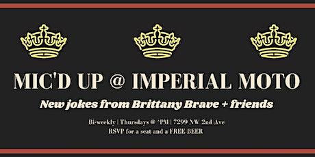 Mic' d Up   New Joke Night @ Imperial Moto (bi-weekly!) tickets