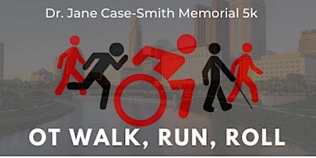 7th Annual Dr. Jane Case-Smith Memorial Run, Walk, Roll 5k tickets