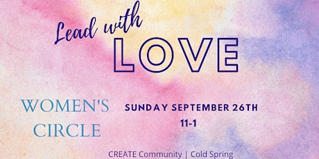 Women's Circle: Lead with Love tickets