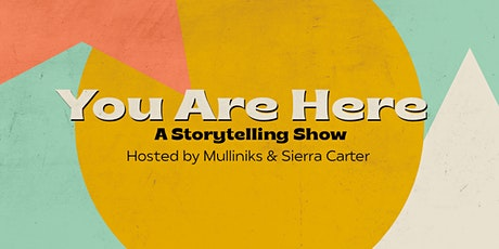 You Are Here: a storytelling show tickets
