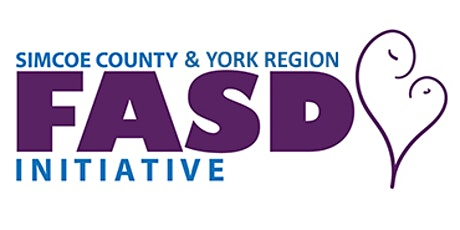 2nd Annual FASD Conference - Simcoe County and York Region tickets