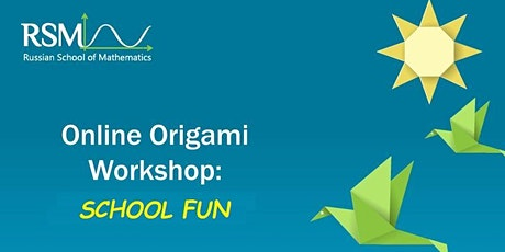 "Online Origami Workshop ""School Fun"" tickets"