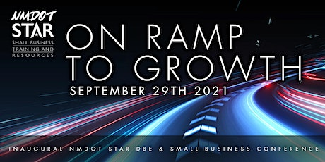 """NMDOT STAR """"On Ramp to Growth"""" DBE and Small Business Conference tickets"""