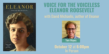 Voice for the Voiceless: Eleanor Roosevelt with David Michaelis tickets
