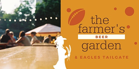 The Farmer's Beer Garden & Eagles Tailgate tickets