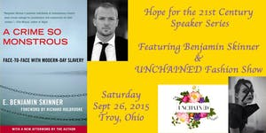 Hope for the 21st Century Speaker Series & UNCHAINED...