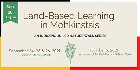 Land-based learning in Mohkinstsis : An Indigenous-Led Nature Walk Series tickets