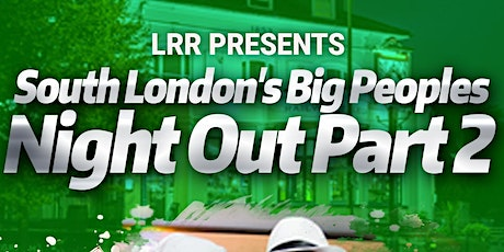 South London's Big People Night Out On Saturday 18th September 2021 tickets