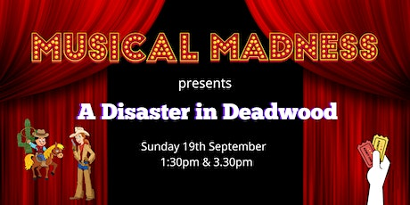 Musical Madness – A Disaster In Deadwood tickets