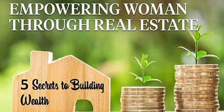 Empowering Women Through Real Estate - Session #4 Flipping and Financing tickets