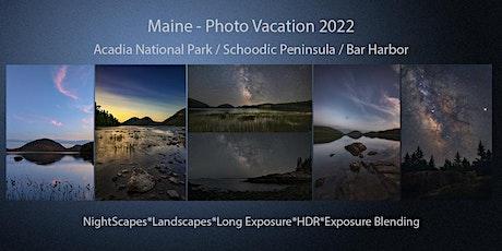 Maine Photo Vacation 2022 / Acadia National Park - Schoodic Peninsula tickets