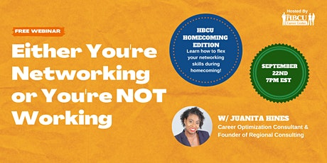 Either You're Networking or You're NOT Working (HBCU Homecoming Edition) tickets