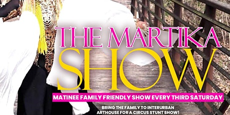 The Martika Show: Circus and Sideshow Matinee tickets