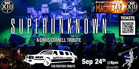 Superunknown (Chris Cornell Tribute) and White Limo (Foo Fighters Tribute) tickets