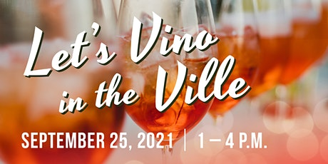 Let's Vino in the Ville 2021 tickets