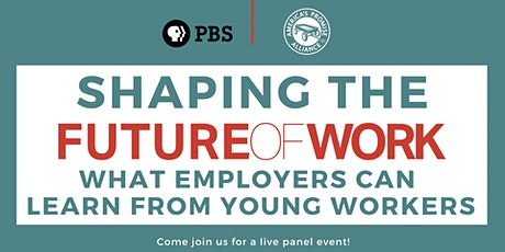 Shaping the Future of Work: What Employers Can Learn from Young Workers tickets