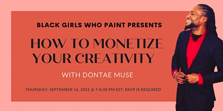 BGWP Presents: How to Monetize Your Creativity W/ Dontae Muse tickets