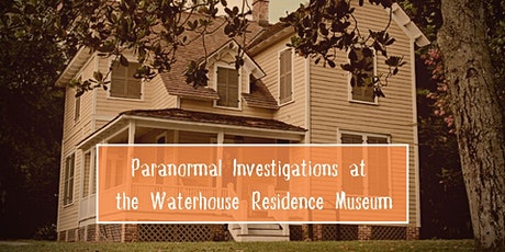 Paranormal Investigation at the Waterhouse tickets