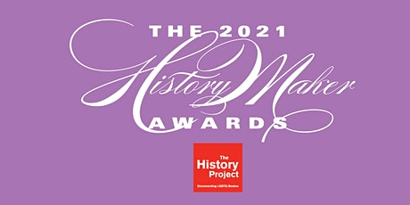 2021 HistoryMaker Awards, Presented by The History Project tickets