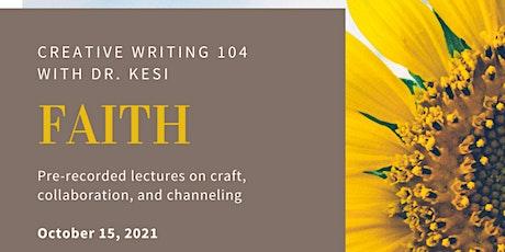 Creative Writing 104: FAITH tickets