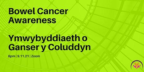 Bowel Cancer Awareness/ Ymwybyddiaeth Canser y Coluddyn tickets
