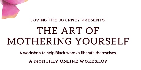 The Art of Mothering Yourself Workshop tickets