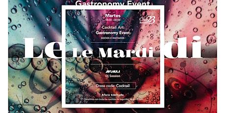 Le Mardi  ( Cocktail Art,Gastronomy) tickets