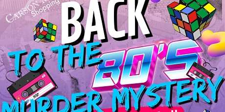 80's Murder Mystery at the Carson Mall tickets