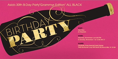 """Asia's 30th Birthday Party """"Grammys Edition"""" tickets"""