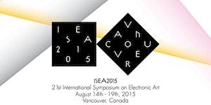 ISEA2015: The 21st International Symposium on...