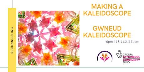 Making a Kaleidoscope/ Gwneud Kaleidoscope tickets